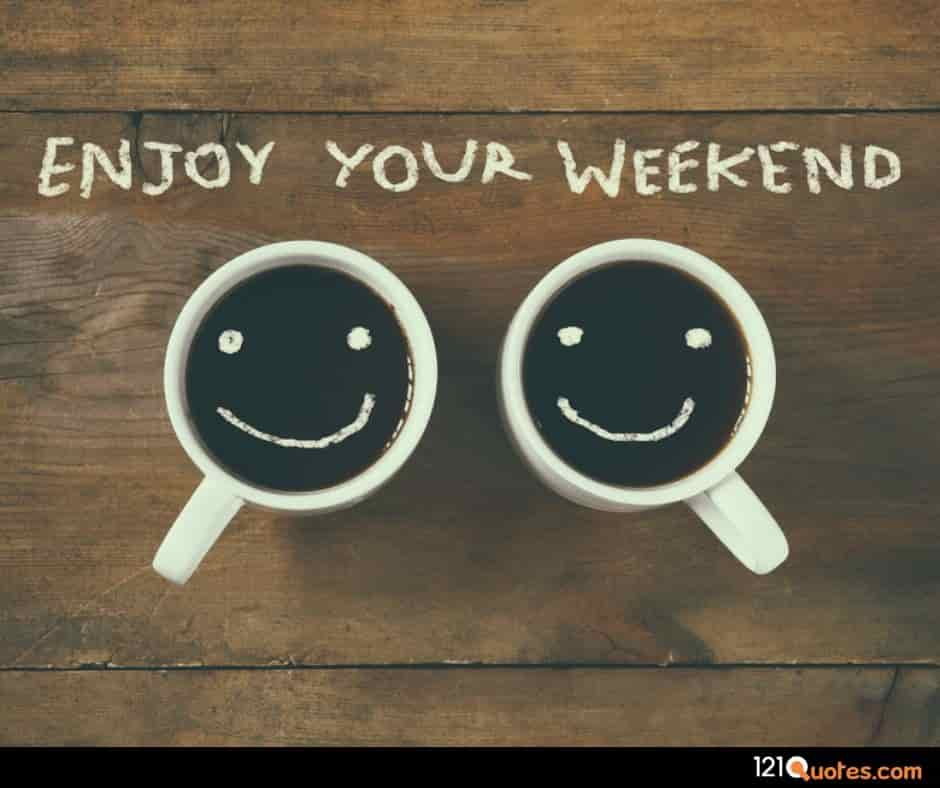 enjoy your weekend images in HD with cop of coffe and smile