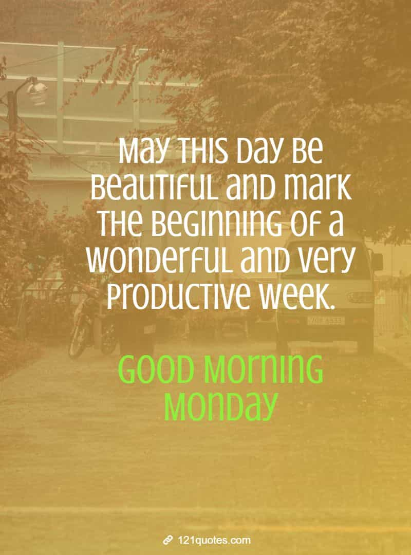 140 Inspirational Good Morning Monday Quotes Images 121 Quotes