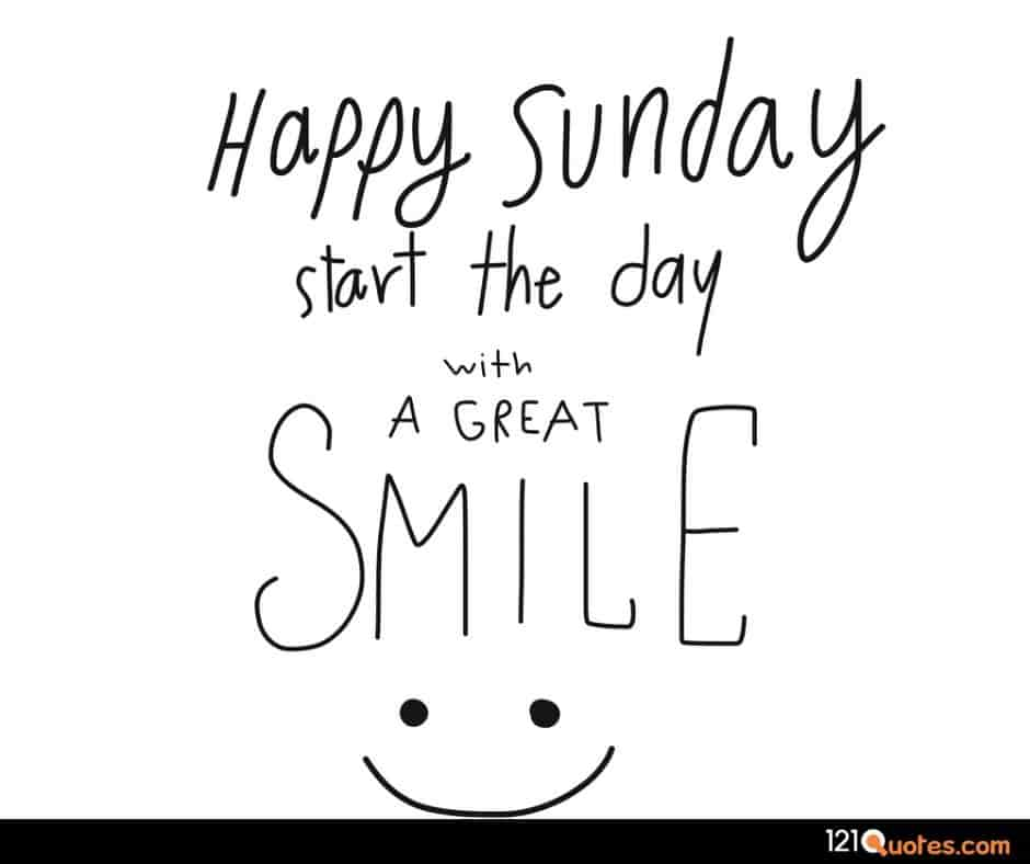 happy sunday stat the day with a great smile