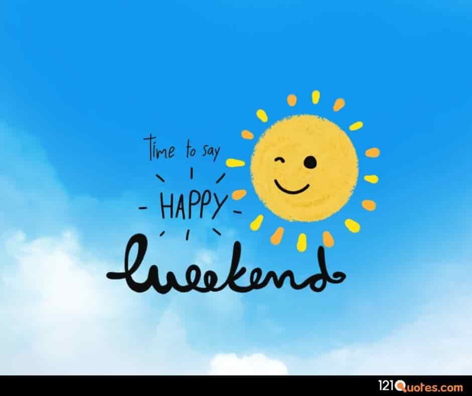 time to say happy weekend wallpaper in HD with sun smiling