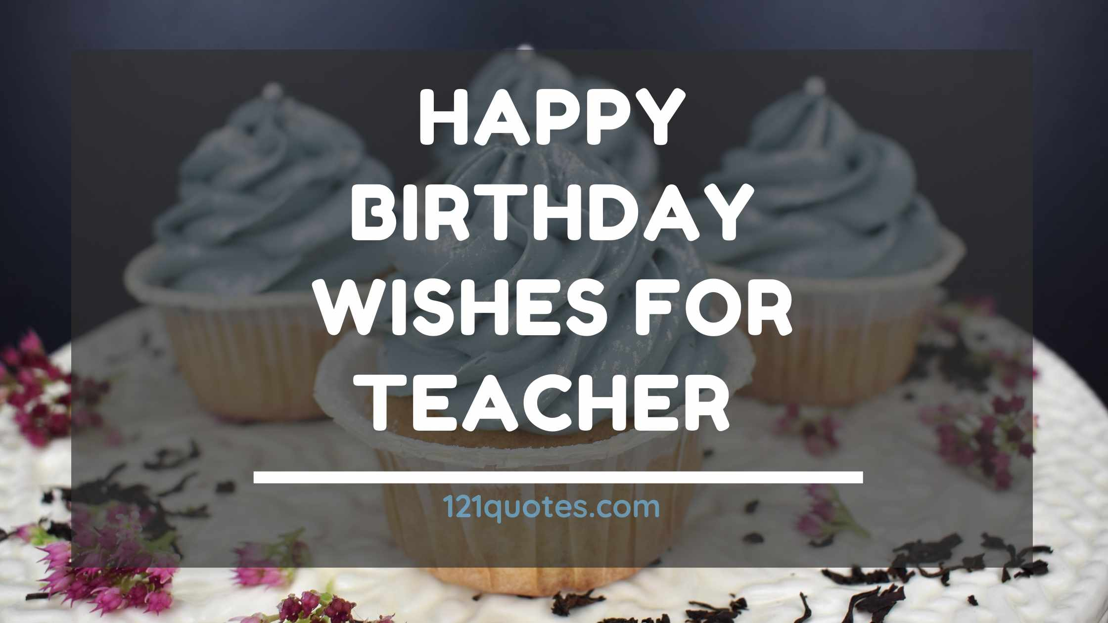 Beautiful Birthday Wishes for Teacher With Beautiful Images