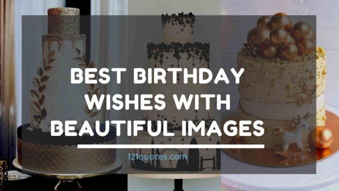 Best Birthday Wishes with Beautiful Images