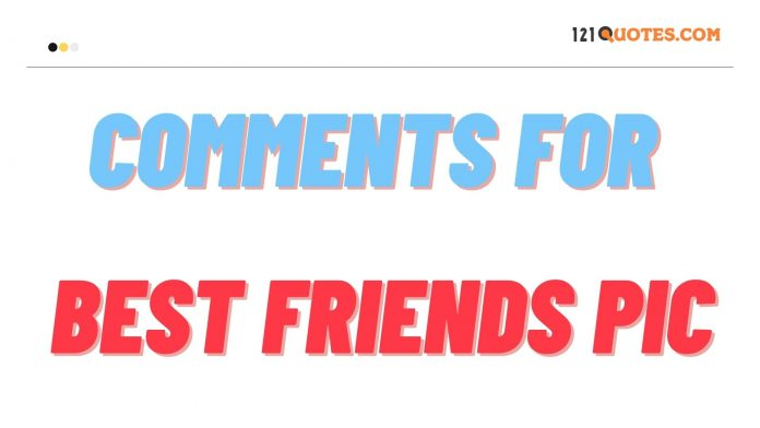 Comments for Best Friends Pic