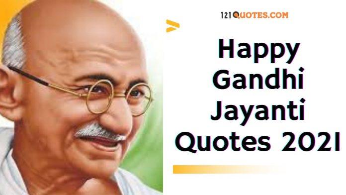 Happy Gandhi Jayanti Quotes 2021