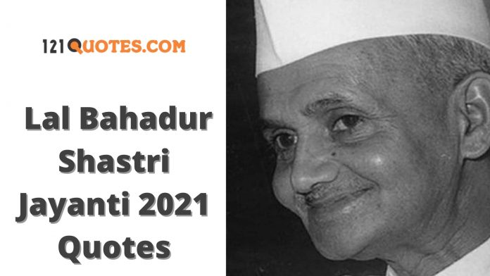 Lal Bahadur Shastri Jayanti Quotes